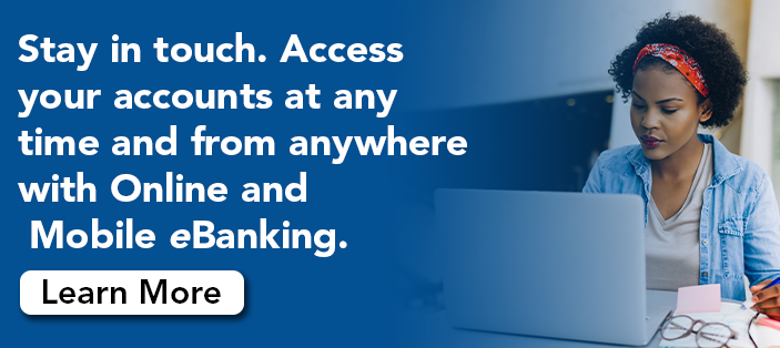 Use eBanking to access your accounts from anywhere