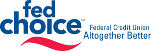 FedChoice - Federal Credit Union - Altogether Better